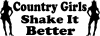 Country Girls Shake It Better Country car-window-decals-stickers