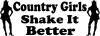 Country Girls Shake It Better