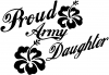 Proud Army Daughter Hibiscus Flowers