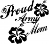 Proud Army Mom Hibiscus Flowers
