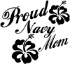 Proud Navy Mom Hibiscus Flowers