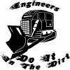 Engineers Do It In The Dirt