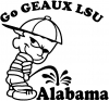 Go GEAUX LSU Pee On Alabama Pee Ons Car Truck Window Wall Laptop Decal Sticker