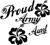 Proud Army Aunt Hibiscus Flowers