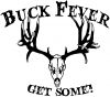 Buck Fever Get Some Hunting And Fishing car-window-decals-stickers