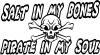 Salt In My Bones Pirate In My Soul
