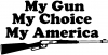My Gun My Choice My America Hunting And Fishing car-window-decals-stickers