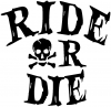 Ride Or Die Biker Car Truck Window Wall Laptop Decal Sticker