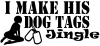 I Make His Dog Tags Jingle Military Car Truck Window Wall Laptop Decal Sticker