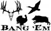 Bang Em Hunting Club