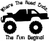 Where The Road Ends The Fun Begins Truck