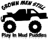 Grown Men Still Play In The Mud Truck