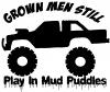 Grown Men Still Play In The Mud Truck
