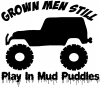 Grown Men Still Play In The Mud Jeep Off Road car-window-decals-stickers