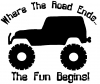 Where The Road Ends The Fun Begins Jeep