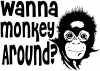 Wanna Monkey Around Funny car-window-decals-stickers