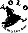 YOLO You Only Live Once Snowmobile