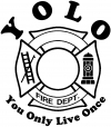 YOLO You Only Live Once Fire Fighter