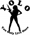 YOLO You Only Live Once Girl Machine Gun Military Car Truck Window Wall Laptop Decal Sticker