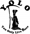 YOLO You Only Live Once Grim Reaper