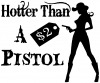 Hotter Than A 2 Dollar Pistol Country car-window-decals-stickers
