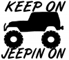 Keep On Jeepin On jeep offroad