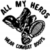 All My Heros Wear Combat Boots Military car-window-decals-stickers