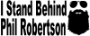 I Stand Behind Phil Robertson Hunting And Fishing car-window-decals-stickers