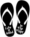 Life Is Good In Flip Flops