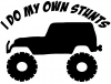 I Do My Own Stunts Jeep