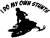 I Do My Own Stunts Snowmobile