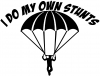 I Do My Own Stunts Skydiving