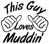 This Guy Loves Mudding Off Road car-window-decals-stickers