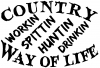Country Way Of Life Country Car Truck Window Wall Laptop Decal Sticker