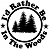 Id Rather Be In The Woods Hunting And Fishing car-window-decals-stickers
