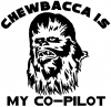 Star Wars Chewbacca Is My Co Pilot