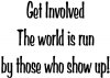 Get Involved Show Up To Vote  Car Truck Window Wall Laptop Decal Sticker