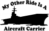 My Other Ride Is A Aircraft Carrier