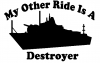 My Other Ride Is A Destroyer