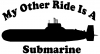 My Other Ride Is A Submarine