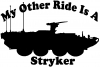 My Other Ride Is A Stryker