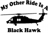 My Other Ride Is A Black Hawk Helicopter