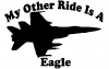 My Other Ride Is A Eagle