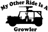 My Other Ride Is A Growler