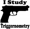 I Study Triggernometry Guns Car Truck Window Wall Laptop Decal Sticker