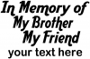 In Memory Of My Brother My Friend