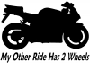 My Other Ride Has Two Wheels Crotch Rocket Moto Sports Car Truck Window Wall Laptop Decal Sticker