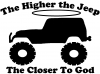 Higher The Jeep Closer To God  Car Truck Window Wall Laptop Decal Sticker