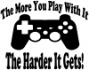 The More You Play With It Playstation Video Games Funny Car Truck Window Wall Laptop Decal Sticker