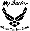 My Sister Wears Combat Boots Air Force Military Car Truck Window Wall Laptop Decal Sticker